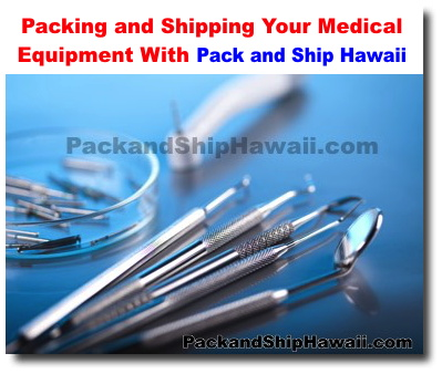 Shipping Your Medical Equipment With Pack and Ship Hawaii